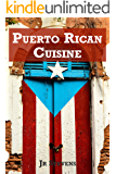 Puerto Rican Cuisine: Authentic Recipes of Puerto Rico