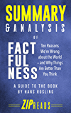 Summary & Analysis of Factfulness: Ten Reasons We're Wrong About the World—and Why Things Are Better Than You Think | A…