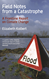 Field Notes from a Catastrophe: Climate Change - Is Time Running Out?