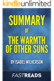 Summary of The Warmth of Other Suns: by Isabel Wilkerson | Includes Key Takeaways & Analysis