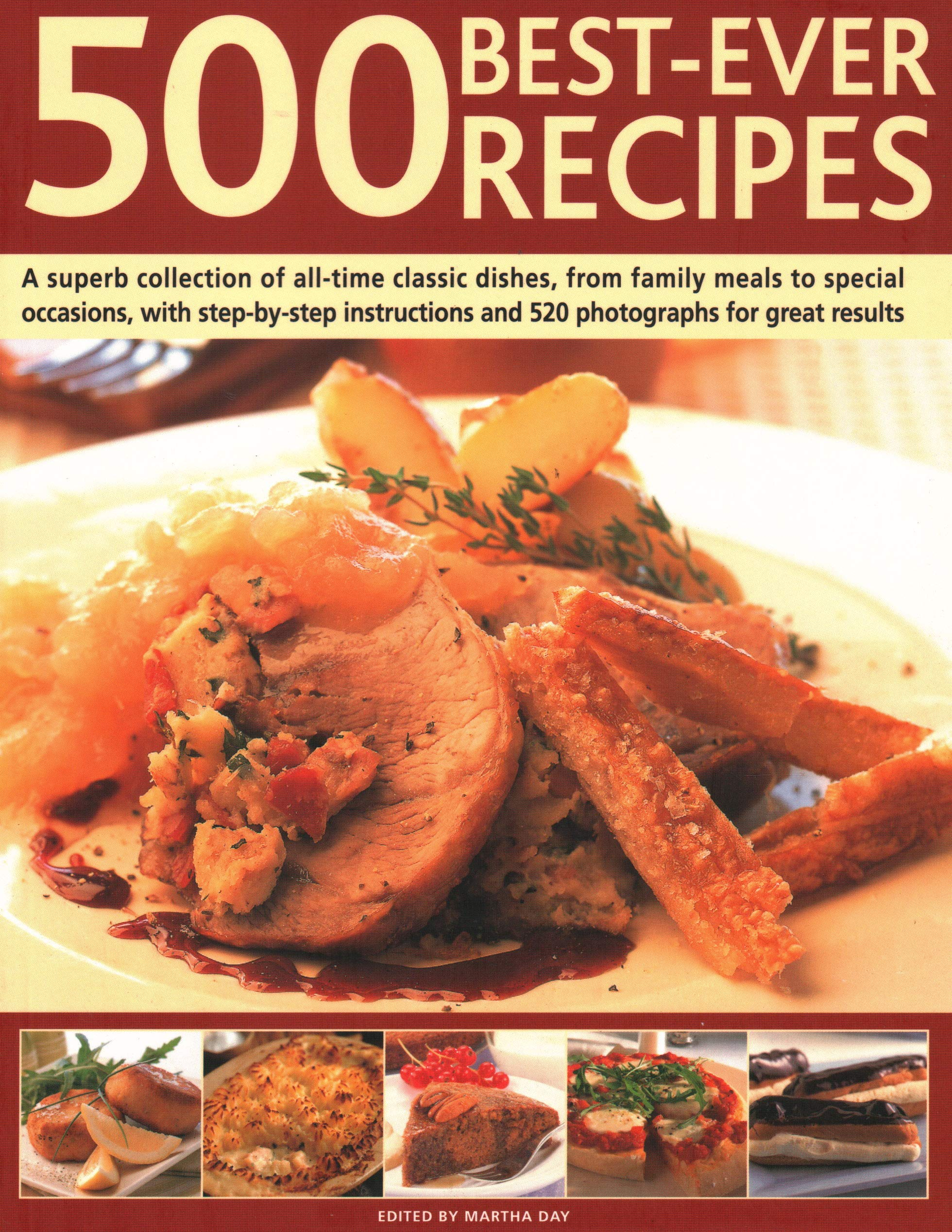 Download 500 Best Ever Recipes: A Superb Collection Of All-Time Favourite Dishes, From Family Meals To Special Occasions, Shown In 520 Colour Photographs For Great Results Every Time pdf