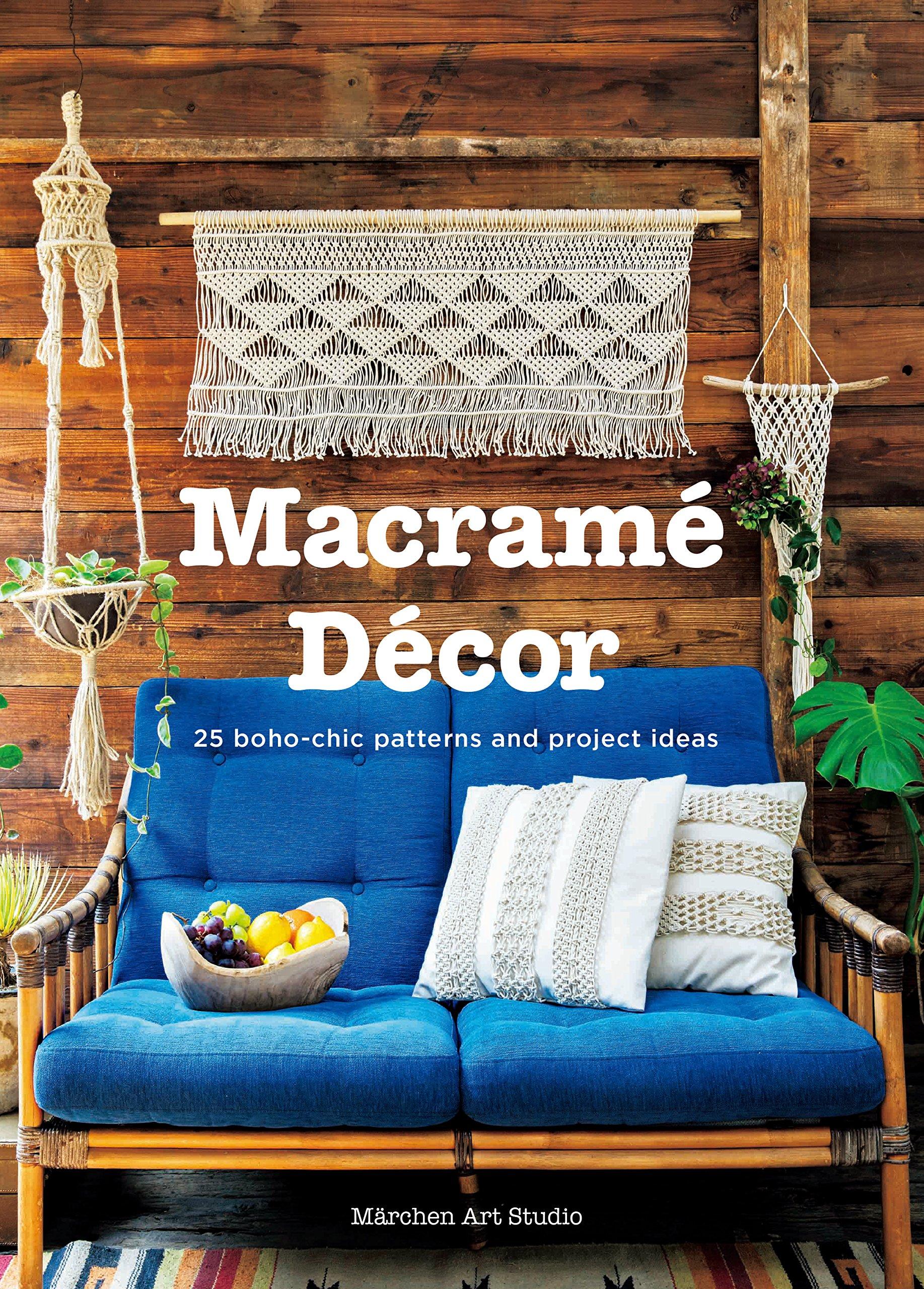 Macrame Decor: 25 Boho-Chic Patterns and Project Ideas