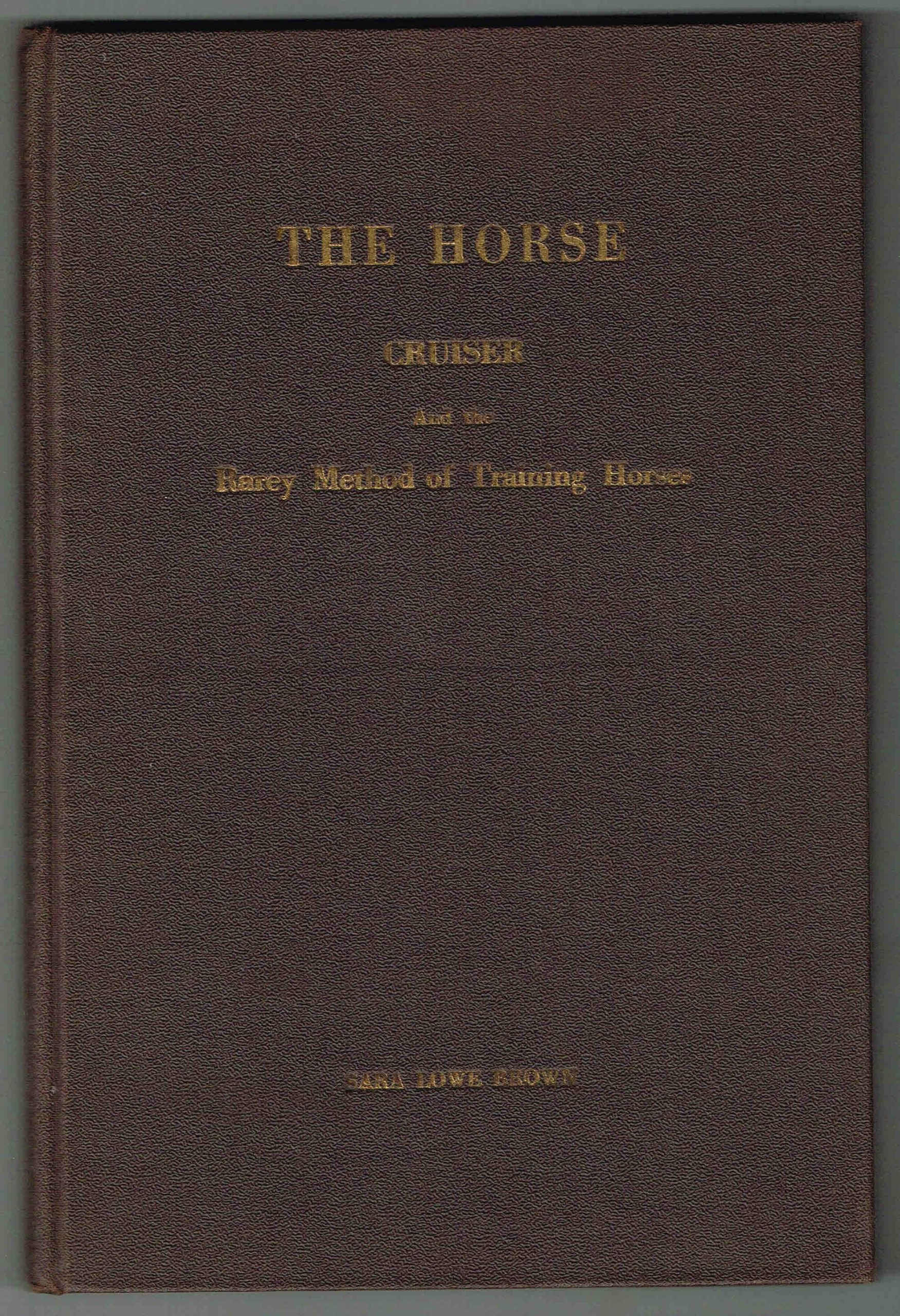 The horse Cruiser and the Rarey method of training horses
