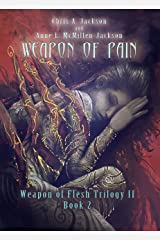 Weapon of Pain (Weapon of Flesh Series Book 5) Kindle Edition