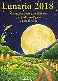 Lunario 2018 : calendario lunar para el huerto y el jardín ecológicos