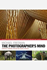 The Photographer's Mind Remastered: Creative Thinking for Better Digital Photos (The Photographer's Eye Book 8) (English Edition) eBook Kindle