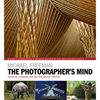 The Photographer's Mind Remastered: Creative Thinking for Better Digital Photos (The Photographer's Eye Book 8) (English Edition)