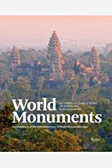 World Monuments: 50 Irreplaceable Sites To Discover, Explore, and Champion Hardcover