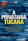 A privataria tucana (História Agora)