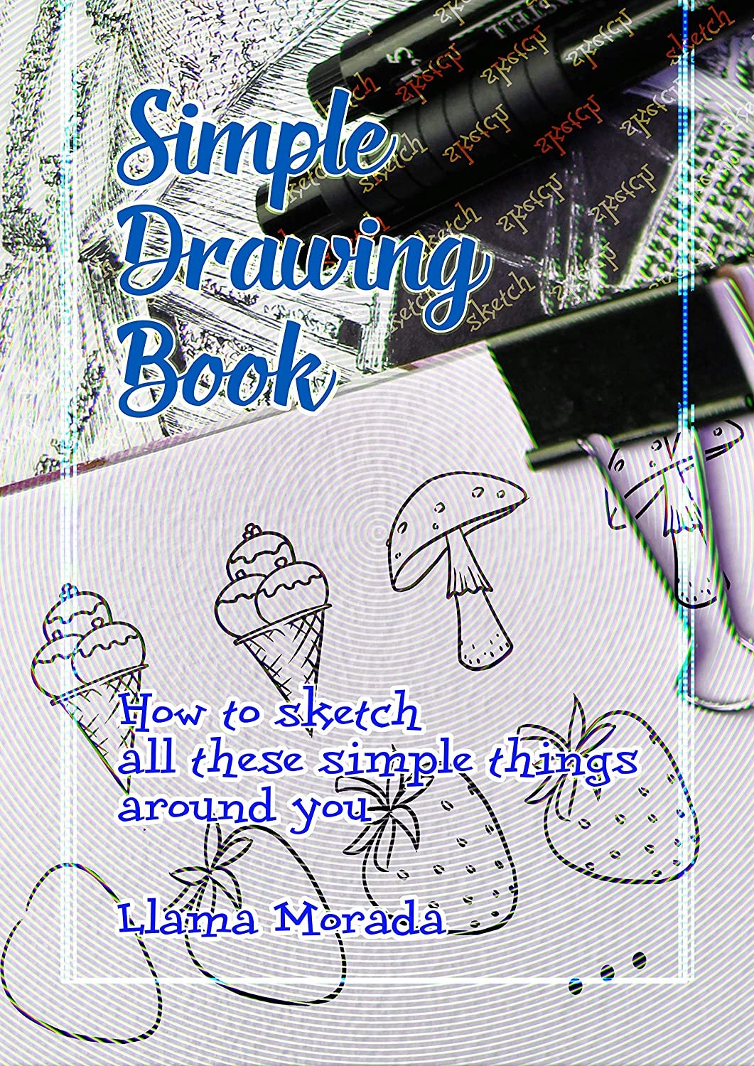 Simple Drawing Book How To Sketch All These Simple Things