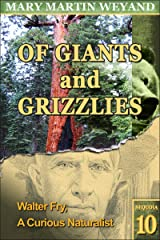 Sequoia 10. Walter Fry, A Curious Naturalist (Of Giants and Grizzlies) Kindle Edition