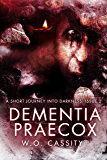 Dementia Praecox: A Short Journey Into Darkness Issue 2