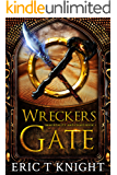 Wreckers Gate: An Epic Fantasy Series (Immortality and Chaos Book 1) (English Edition)