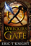 Wreckers Gate: An Epic Fantasy Series (Immortality and Chaos Book 1)