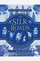 The Silk Roads: A New History of the World – Illustrated Edition Kindle Edition