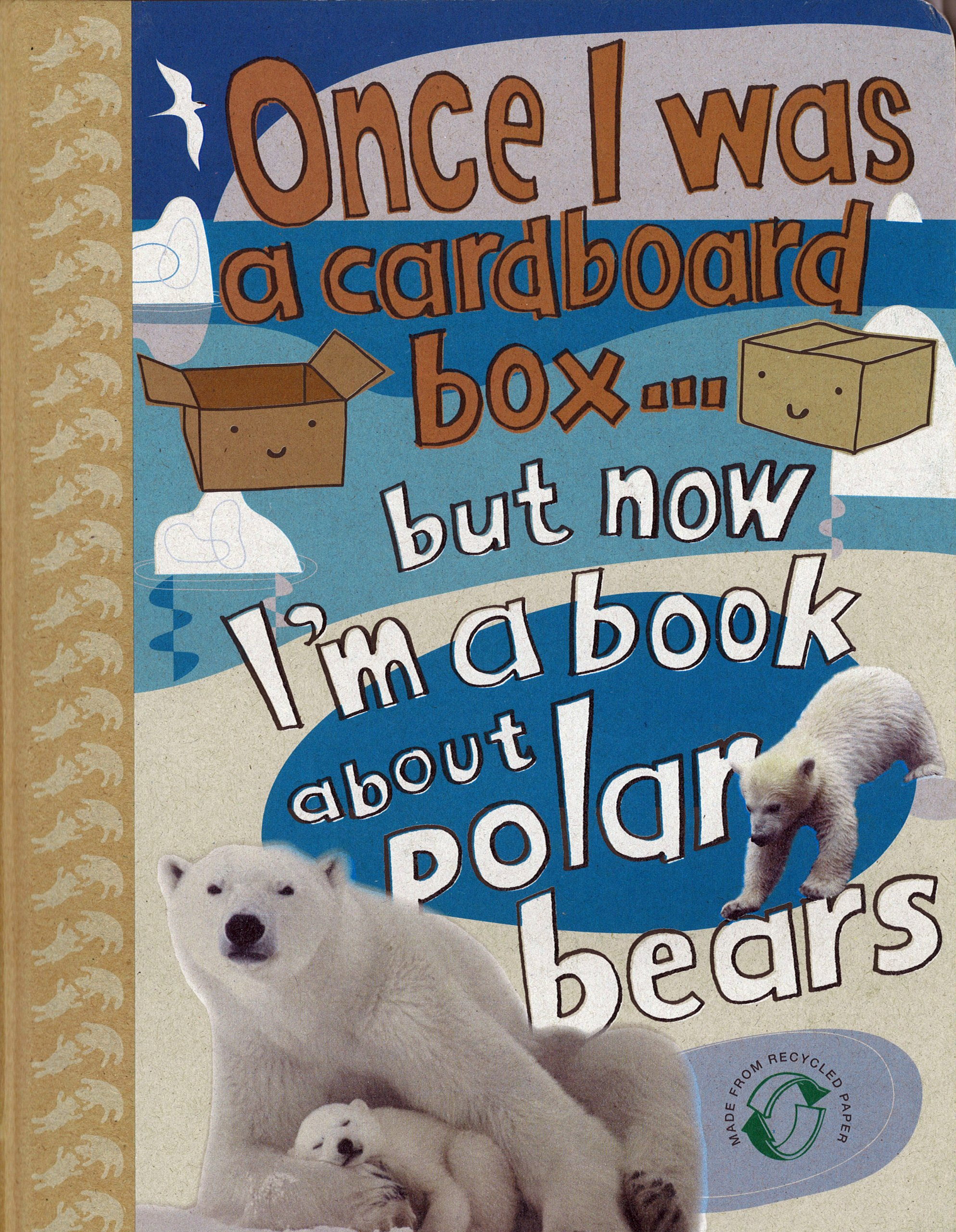 Once I Was a Cardboard Box...But Now I'm a Book About Polar Bears PDF