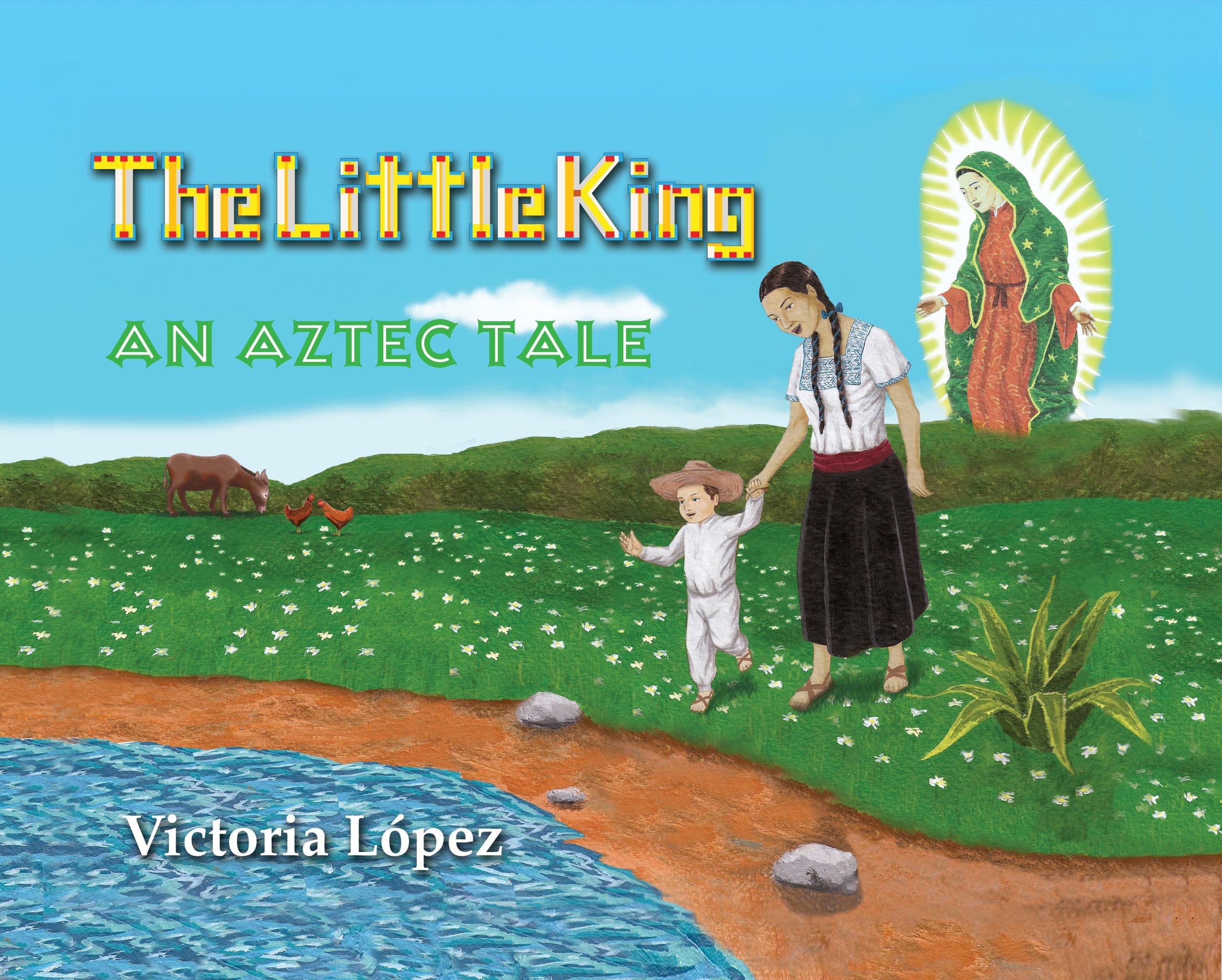 Download The Little King: An Aztec Tale pdf epub