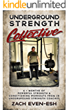 Underground Strength Training Collective: 6 + Months of Powerful Strength & Conditioning Workouts from 20 Strength Coaches