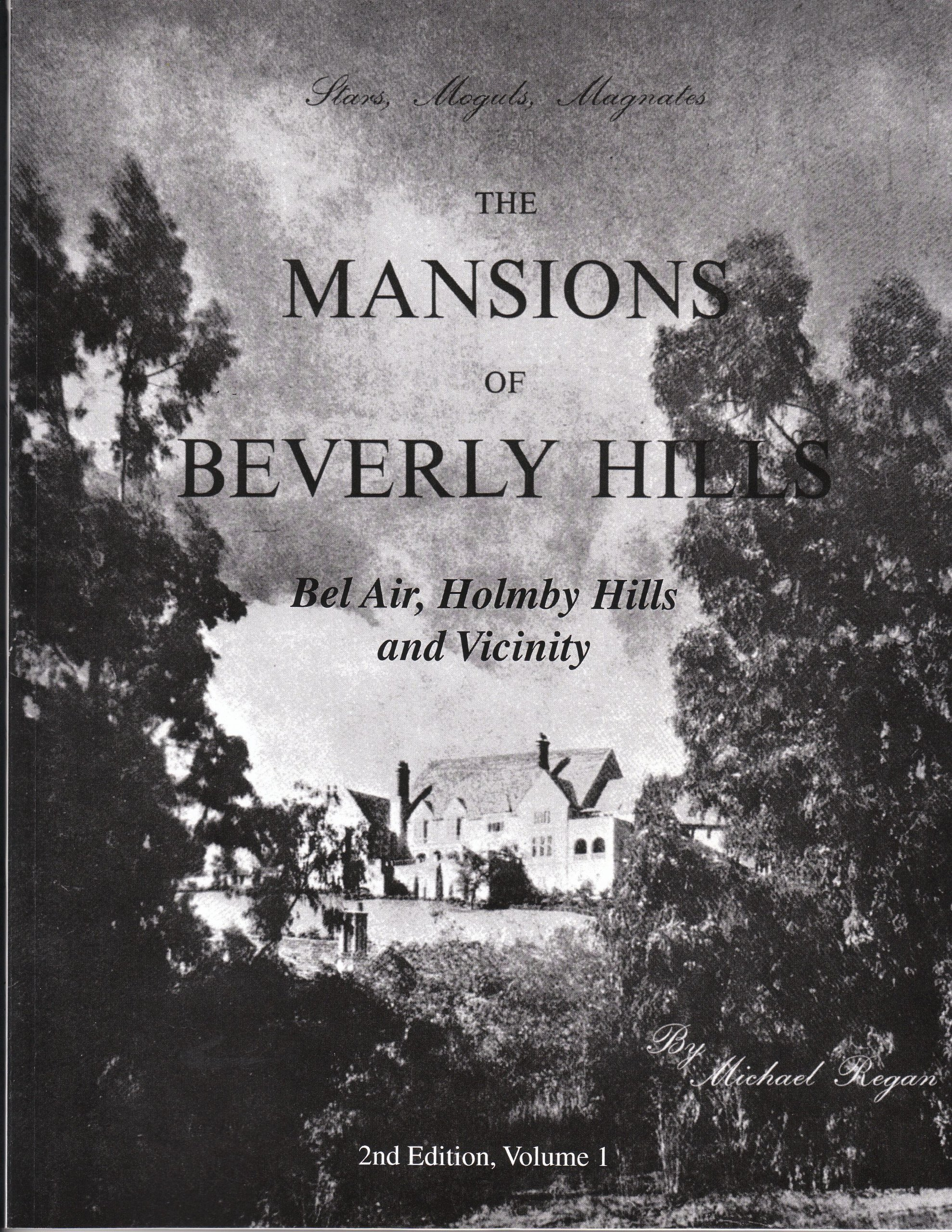Read Online Stars, Moguls, Magnates - The Mansions of Beverly Hills: Bel Air, Holmby Hills and Vicinity (2nd Edition, Volume 1) PDF
