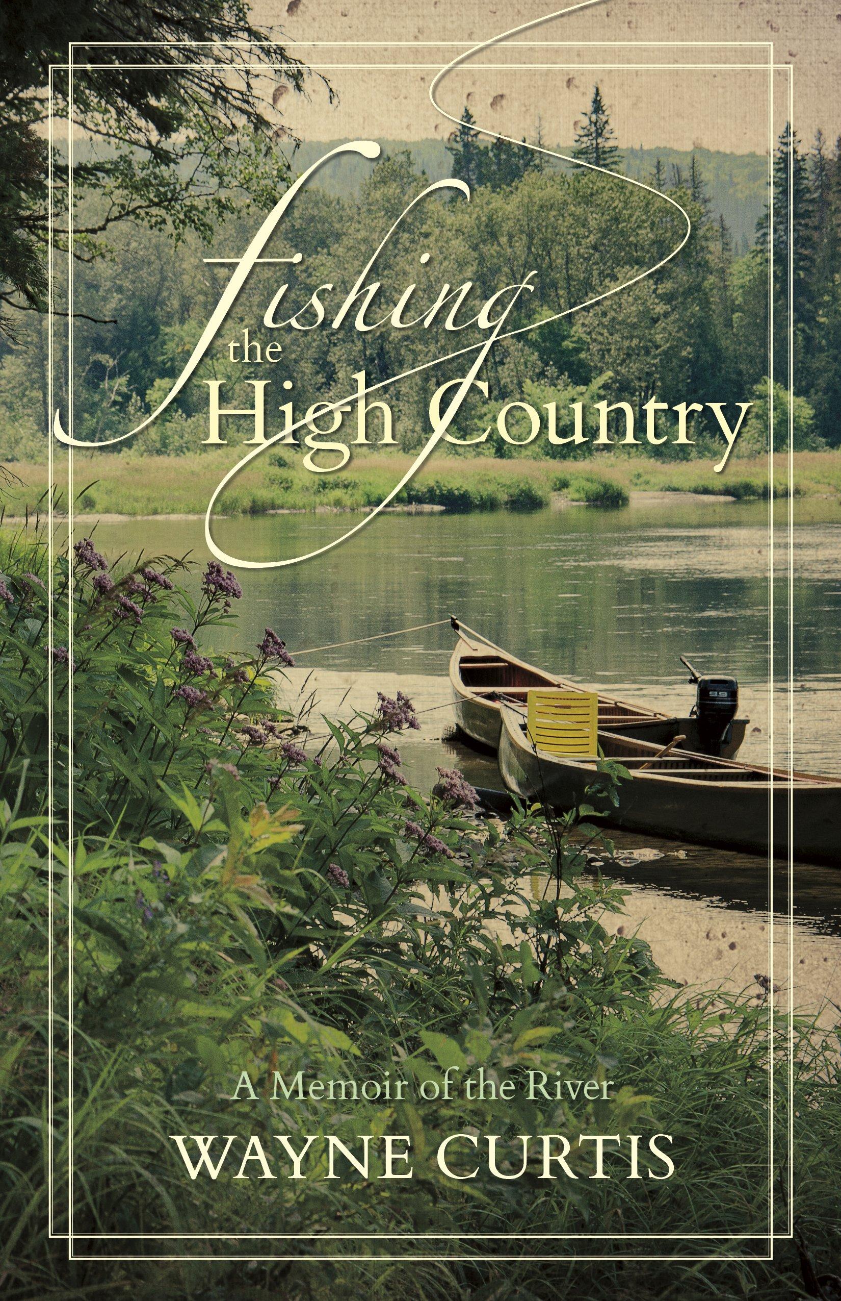 Fishing the High Country: A Memoir of the River pdf epub