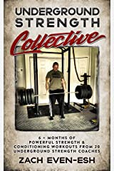 Underground Strength Training Collective: 6 + Months of Powerful Strength & Conditioning Workouts from 20 Strength Coaches Kindle Edition