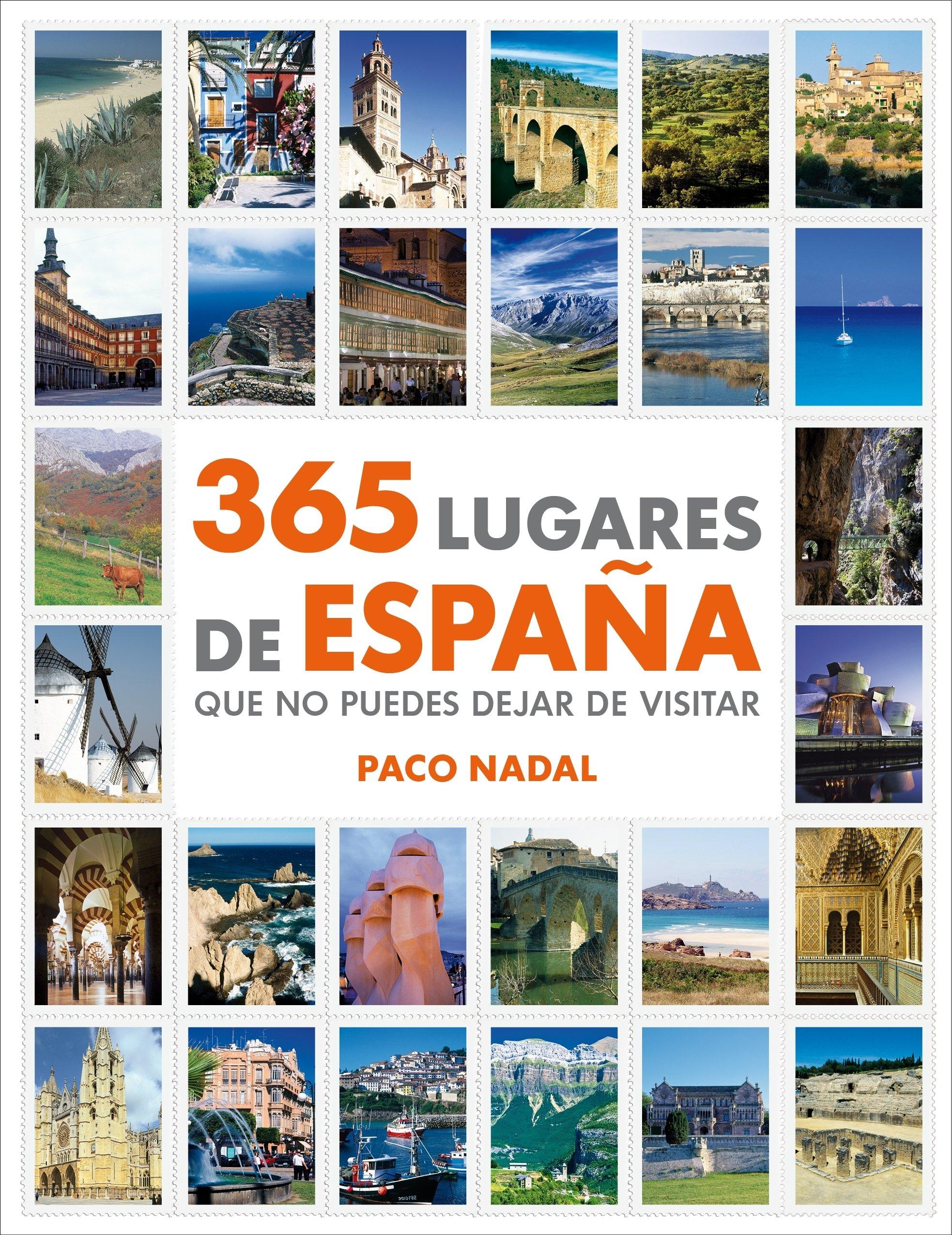 365 lugares de España que no puedes dejar de visitar Ocio y entretenimiento: Amazon.es: Nadal, Paco: Libros