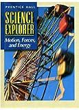 SCIENCE EXPLORER 2E MOTION, FORCES & ENERGY STUDENT EDITION 2002C