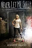 Never Let Me Sleep (The Melissa Allen Trilogy Book 1)