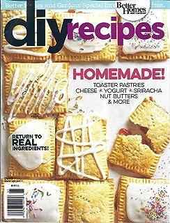 Better Homes and Gardens DIY Recipes Magazine 2016 Amazoncom Books