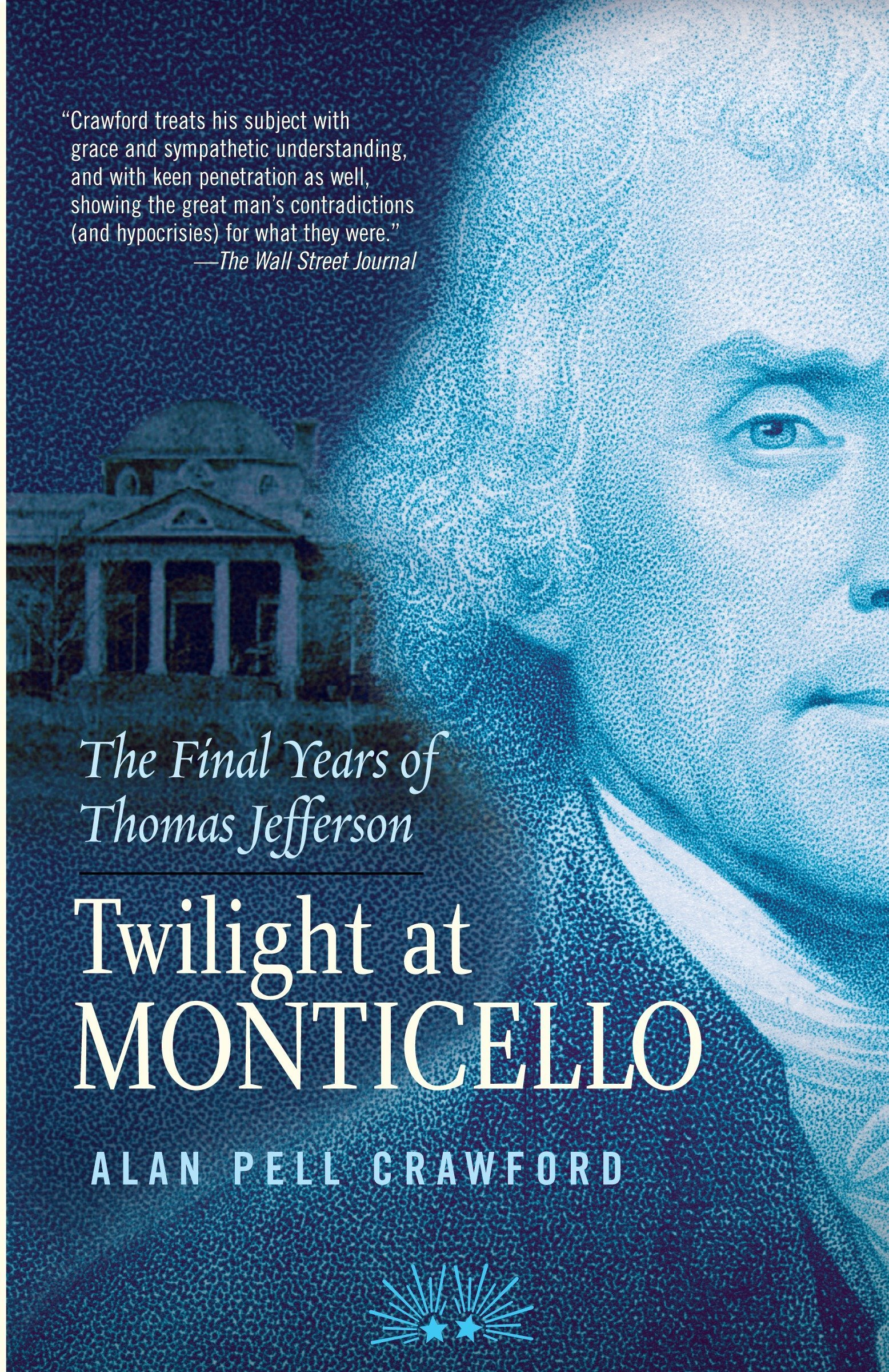Amazon com: Twilight at Monticello: The Final Years of Thomas
