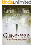 GUINEVERE: A Medieval Romance (English Edition)