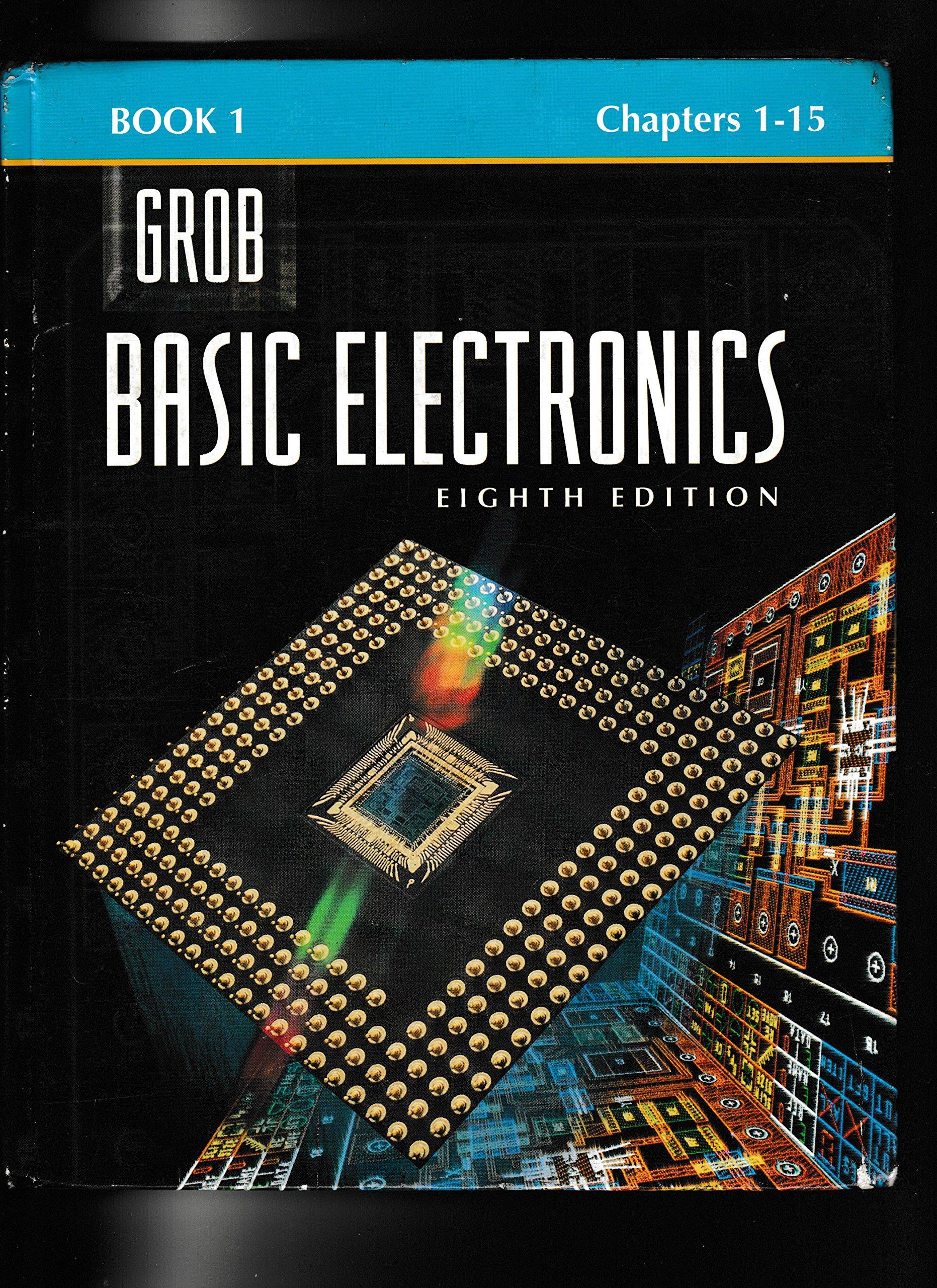 Basic Electronics Book 1 Chapters 1 15 Bernard Grob