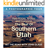 Red Rocks, Arches & Canyons - The Best of Southern Utah: A Photographic Tour (Hit the Road with John Glass Book 2) (English Edition)