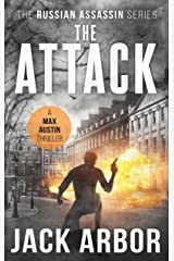 The Attack: A Max Austin Thriller, Book #3 (The Russian Assassin) Kindle Edition