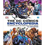DC Comics Encyclopedia All-New Edition: The Definitive Guide to the Characters of the