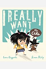 I Really Want the Cake Kindle Edition