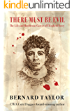 There Must Be Evil: The Life and Murderous Career of Elizabeth Berry
