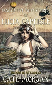 The Innovative Adventures of Lucia Carlisle (Blood & Steam Book 3)