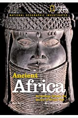 National Geographic Investigates: Ancient Africa: Archaeology Unlocks the Secrets of Africa's Past Hardcover