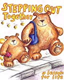 Stepping Out   Together: A Lesson For Life