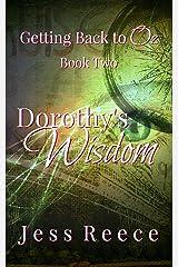 Dorothy's Wisdom (Getting Back to Oz Book 2)