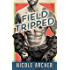 Field-Tripped: A Sexy Second Chance Romance (Ad Agency Series Book 3)