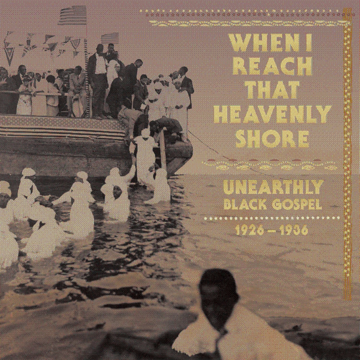 When I Reach That Heavenly Shore: Unearthly & Raw Black Gospel... : Various: Amazon.es: Música