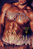Convincing Arthur: Gay Historical Romance: London Legal Book 1