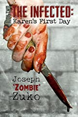 The Infected: Karen's First Day Kindle Edition