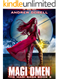 Magi Omen: An Urban Fantasy Epic Adventure (The Magi Saga Book 3)