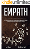 EMPATH: Learn How To Control Negativity Using Your Emotional Intelligence and Rediscover Yourself.The UltimateGuide with the Right Tools for Empathic Healing,Stop EmotionalOverload and MakingFriends