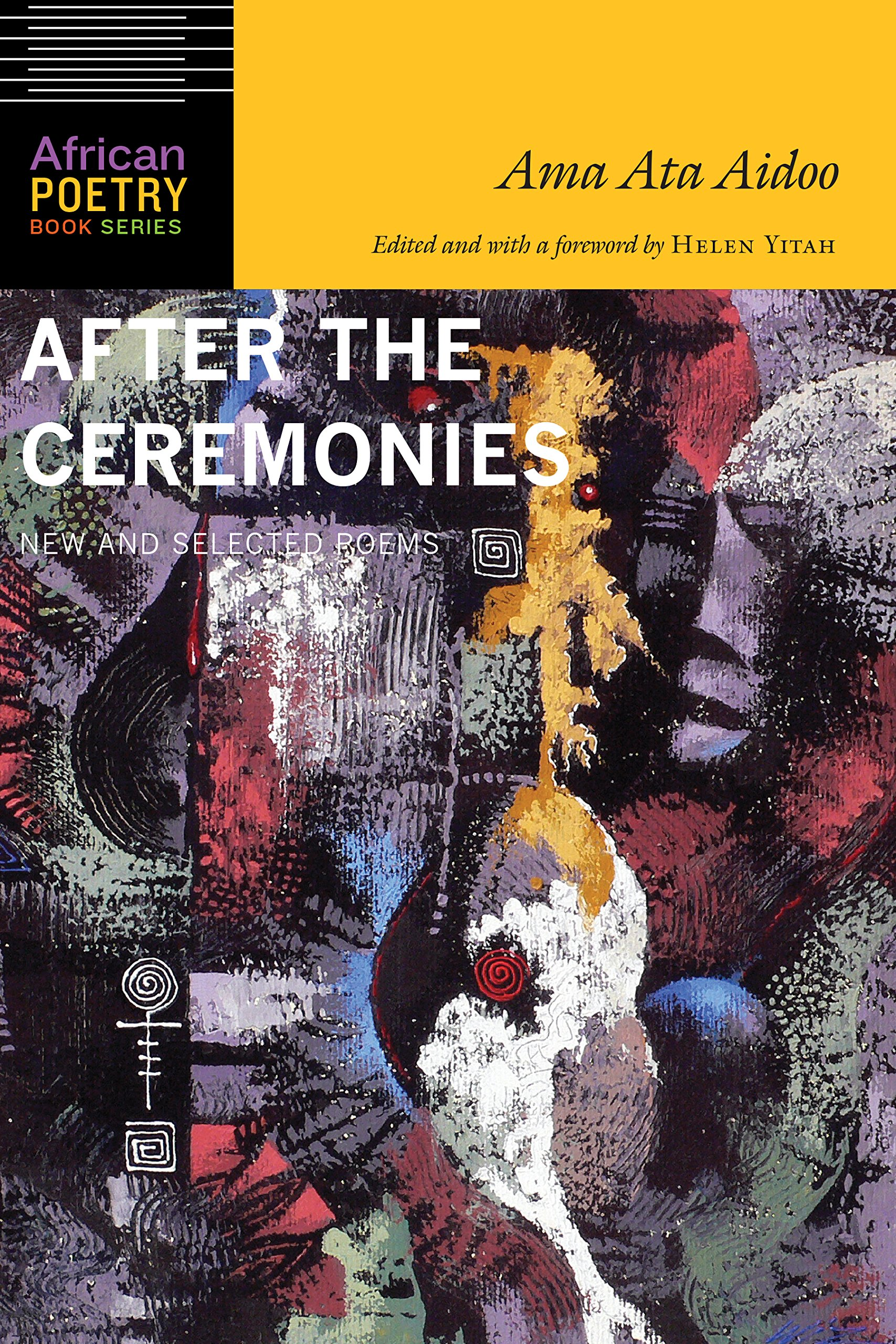 After the Ceremonies: New and Selected Poems (African Poetry