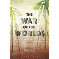 The War of the Worlds: From H. G. Wells to Orson Welles, Jeff Wayne, Steven Spielberg and Beyond