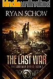 The Last War: A Post-Apocalyptic EMP Survivor Thriller (The Last War Series Book 1)